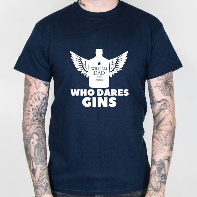 Who Dares Gins - Father's Day T-shirt